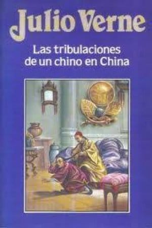 Las tribulaciones de un chino en China de Verne, Julio