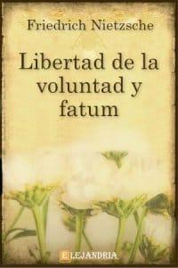 Libertad de la voluntad y fatum de Friedrich Nietzsche