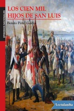 Los Cien Mil Hijos de San Luis de Benito Pérez Galdós