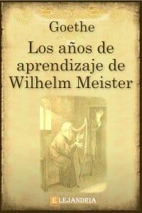 Los años de aprendizaje de Wilhelm Meister de Goethe Wolfgang , Johann