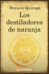 Los destiladores de naranja de Horacio Quiroga