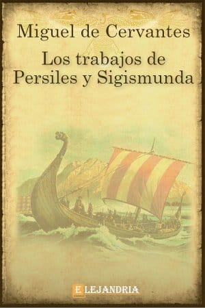 Los trabajos de Persiles y Sigismunda de Cervantes, Miguel