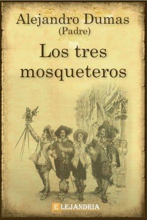 Los tres mosqueteros de Alejandro Dumas (Padre)