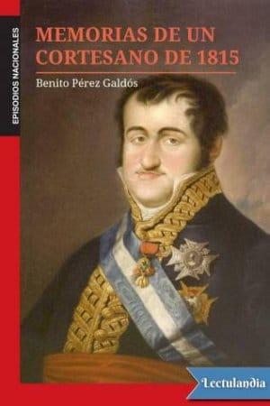Descargar Memorias de un cortesano de 1815. de Benito Pérez Galdós