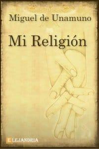 Mi religión de Unamuno, Miguel