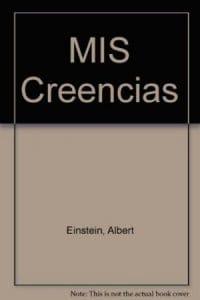 Mis Creencias de Einstein, Albert
