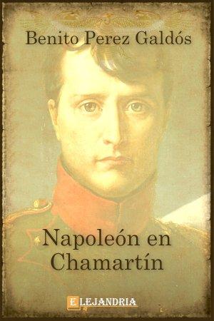 Napoleón en Chamartín de Benito Pérez Galdós