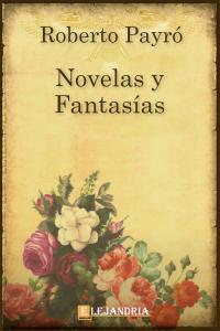 Novelas y fantasías de Roberto Payró