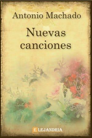 Nuevas canciones de Machado, Antonio