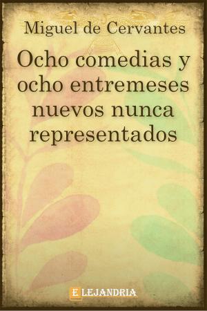 Ocho comedias y ocho entremeses nuevos nunca representados de Cervantes, Miguel