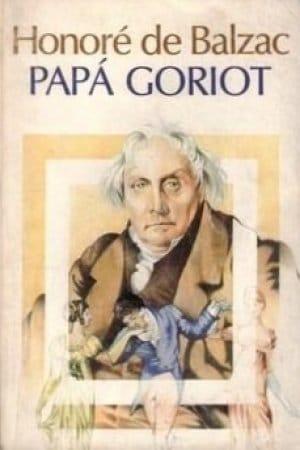 Descargar Papá Goriot de Balzac, Honoré De