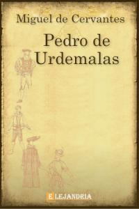 Pedro de Urdemalas de Cervantes, Miguel