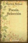 Descargar Poesía. Selección. de Nieves Xenes