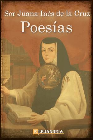 Poesías de Sor Juana Inés De La Cruz