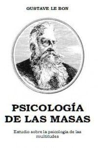 Psicología de las masas de Gustave Le Bon