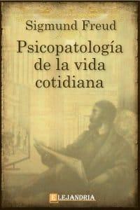 Psicopatología de la vida cotidiana de Sigmund Freud