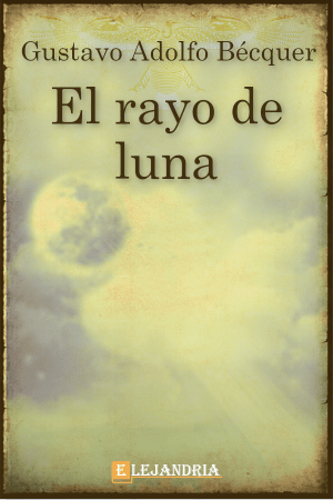 Rayo de luna de Gustavo Adolfo Bécquer