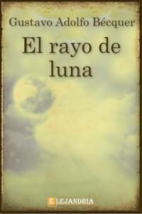 Descargar Rayo de luna de Gustavo Adolfo Bécquer