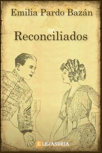 Descargar Reconciliados de Pardo Bazán, Emilia