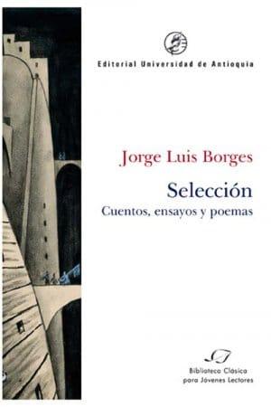 Descargar Selección. Cuentos, ensayos y poemas de Borges, Jorge Luis