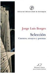Selección. Cuentos, ensayos y poemas de Borges, Jorge Luis