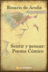 Sentir y pensar: poema cómico de Rosario de Acuña