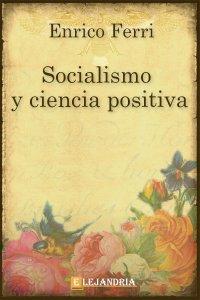 Socialismo y ciencia positiva de Enrico Ferri