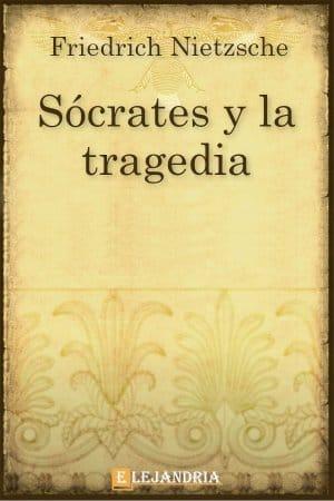 Sócrates y la tragedia de Friedrich Nietzsche