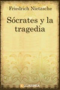 Descargar Sócrates y la tragedia de Friedrich Nietzsche