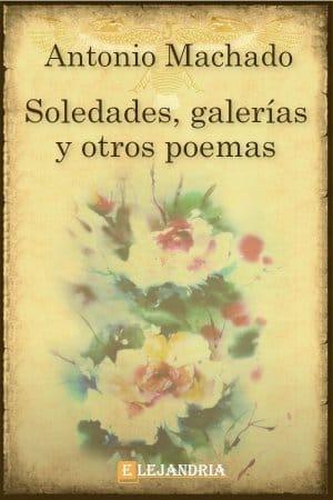 Soledades, Galerías y Otros Poemas de Machado, Antonio