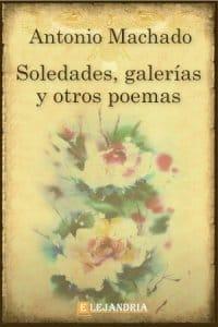 Descargar Soledades, Galerías y Otros Poemas de Machado, Antonio