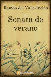 Sonata de estío de Ramón María del Valle-Inclán