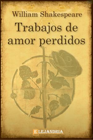 Trabajos de amor perdidos de Shakespeare, William