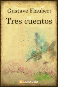 Tres cuentos de Gustave Flaubert