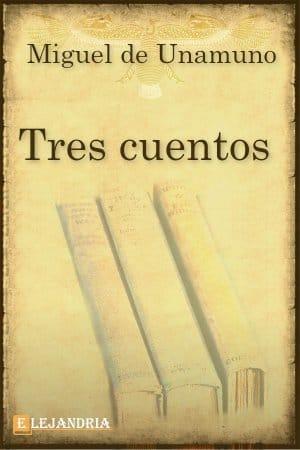 Descargar Tres cuentos de Unamuno, Miguel