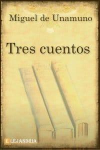 Tres cuentos de Unamuno, Miguel
