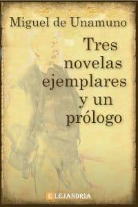 Tres novelas ejemplares y un prólogo de Unamuno, Miguel