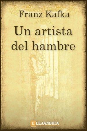 Un artista del hambre de Kafka, Franz