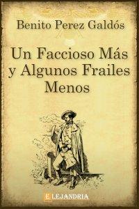 Descargar Un faccioso más y algunos frailes menos de Benito Pérez Galdós