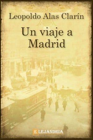Un viaje a Madrid de Alas Clarín, Leopoldo