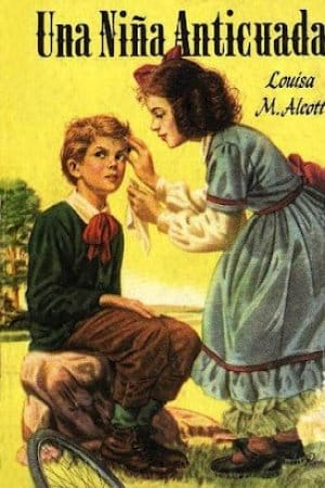 Una niña anticuada de Alcott, Louisa May