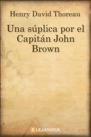 Una súplica por el Capitán John Brown de Henry David Thoreau