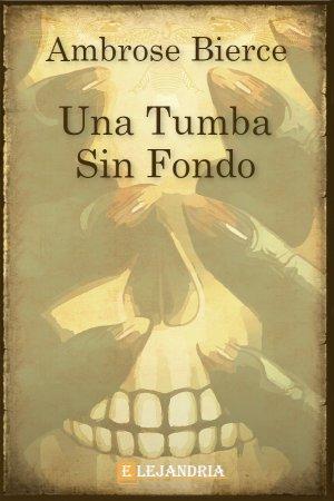 Descargar Una tumba sin fondo de Bierce, Ambrose