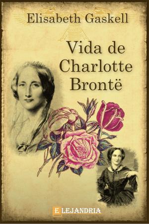 Vida de Charlotte Brontë de Elisabeth Gaskell